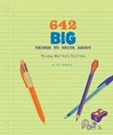 642 Big Things to Write About: Young Writer's Edition
