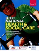 BTEC National health and social care. Level 3