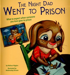 The night dad went to prison by Melissa Higgins