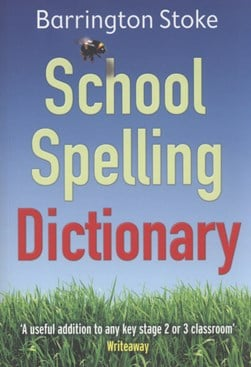 Barrington Stoke school spelling dictionary by Christine Maxwell