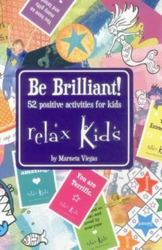 Relax Kids - Be Brilliant! by Marneta Viegas