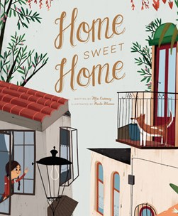Home Sweet Home by Paula Blumen