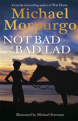 Dnu Not Bad For A Bad Lad  P/B by Michael Morpurgo
