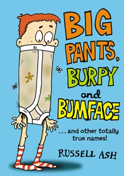 Big Pants, Burpy and Bumface by Russell Ash