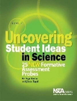 Uncovering Student Ideas in Science, Volume 4 by Page Keeley