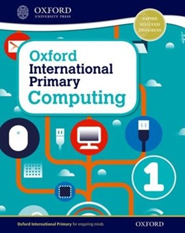 Oxford International Primary Computing. Student book 1 by Alison Page