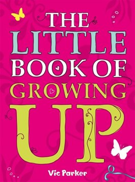 The little book of growing up by Victoria Parker