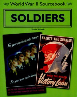 World War II sourcebook. Soldiers by Charlie Samuels