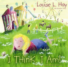 I think, I am! by Louise L Hay