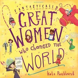 Fantastically Great Women Who Changed The World P/B by Kate Pankhurst