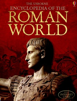 The Usborne encyclopedia of the Roman world by Fiona Chandler