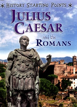 Julius Caesar and the Romans by David Gill