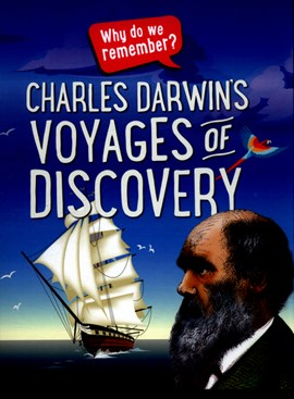 Charles Darwin's voyages of discovery by Izzi Howell