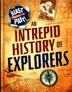 An intrepid history of explorers by Izzi Howell