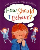 How should I behave?