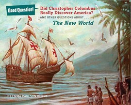 Did Christopher Columbus really discover America? by Emma Carlson Berne