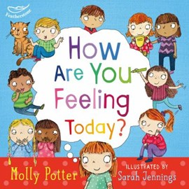 How are you feeling today? by Molly Potter