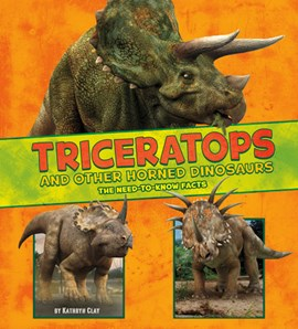 Triceratops and other horned dinosaurs by Kathryn Clay