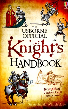 The Usborne official knight's handbook by Archibald Whistleblade