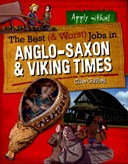 The best (& worst) jobs in Anglo-Saxon & Viking times