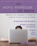 The worry workbook for teens