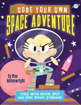 Code Your Own Space Adventure P/B by Max Wainewright