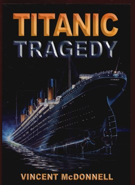 Titanic Tragedy  P/B by Vincent McDonnell