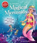 The Marvelous Book of Magical Mermaids