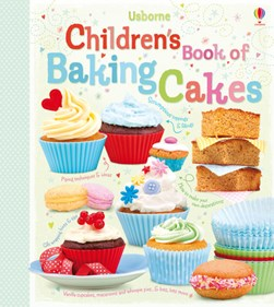Children's book of baking cakes by Abigail Wheatley