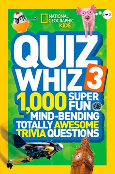 Quiz Whiz 3 by National Geographic Kids