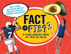 Fact or fib? 3 by Kathy Furgang
