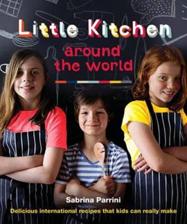Little Kitchen Around the World by Sabrina Parrini