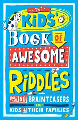 The kids' book of awesome riddles by Amanda Learmonth
