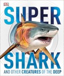Supershark and other creatures of the deep