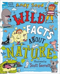 Wild facts about nature by Andy Seed