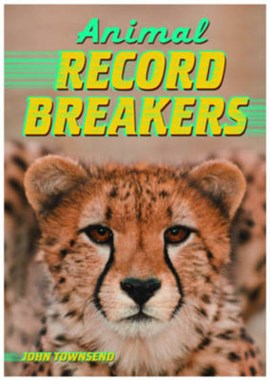 Animal record breakers by John Townsend