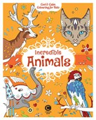 Cool & Calm Colouring for Kids: Incredible Animals
