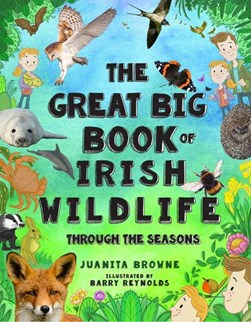 The great big book of Irish wildlife by Juanita Browne