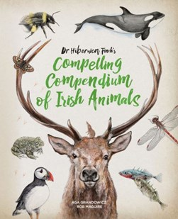 Dr Hibernica Finch's compelling compendium of Irish animals by Rob Maguire