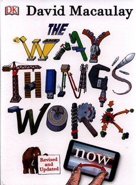 The way things work now by David Macaulay
