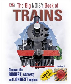 Big Noisy Book Of Trains H/B by DK