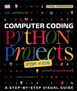 Computer coding Python projects for kids by Carol Vorderman