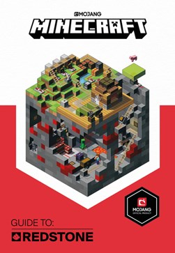 Minecraft. Guide to redstone by Craig Jelley