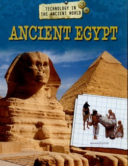 Technology in the ancient world. Ancient Egypt by Charlie Samuels