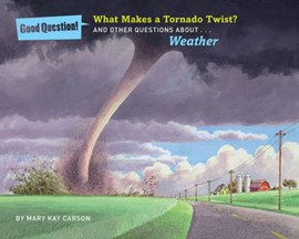 What makes a tornado twist? by Mary Kay Carson