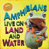 Amphibians live on land and in water