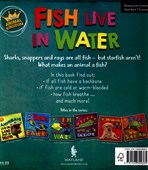 Fish live in water
