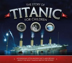 The story of Titanic for children by Joe Fullman