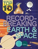 Record-breaking Earth & space