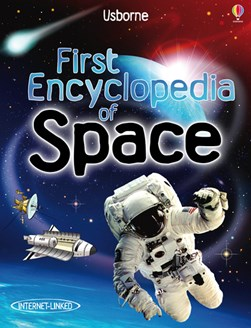 First encyclopedia of space by Paul Dowswell